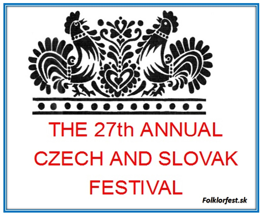 THE 27th ANNUAL CZECH AND SLOVAK FESTIVAL USA